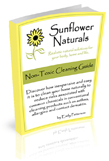 Sunflower Naturals Non-Toxic Cleaning Guide